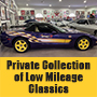 Private Collection of Low Mileage Classics